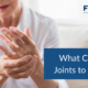 What causes joints to swell? Flarin | Joint pain news